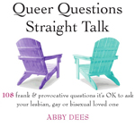 Queer Questions Straight Talk